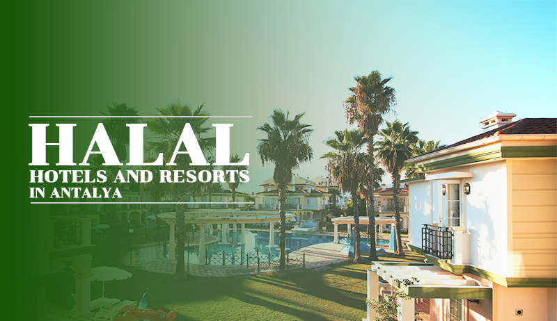 Halal Hotels and Resorts in Antalya
